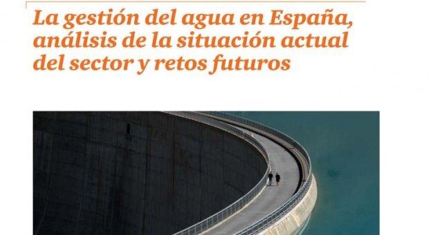 Hacia un modelo de gestión del agua en España. Análisis del informe de PwC para Acciona