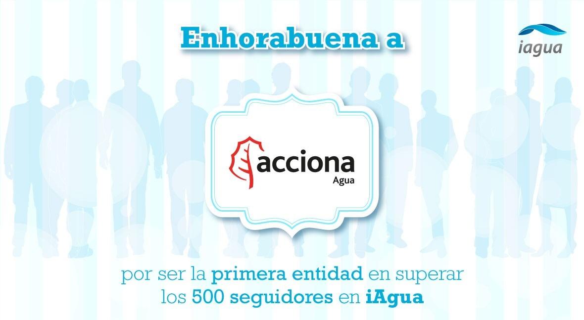Acciona Agua se convierte primera entidad superar 500 seguidores iAgua
