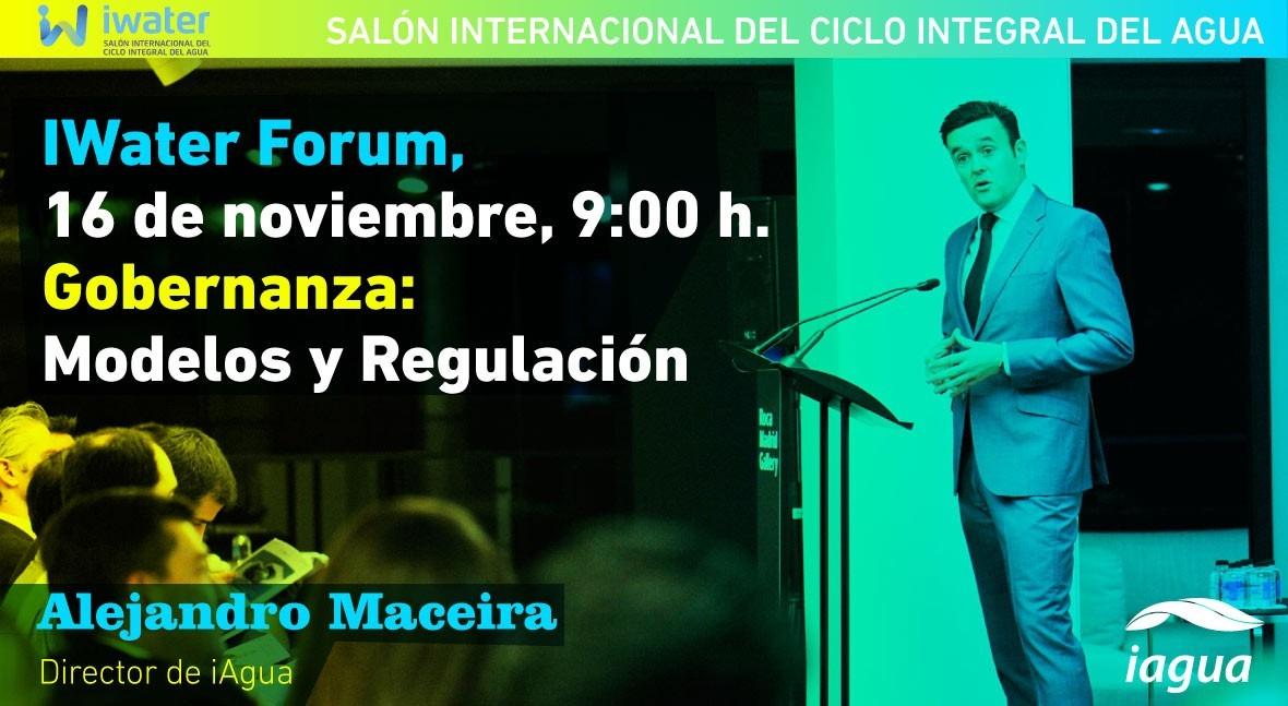 Alejandro Maceira conducirá sesión Gobernanza y Modelos Regulación Iwater Forum