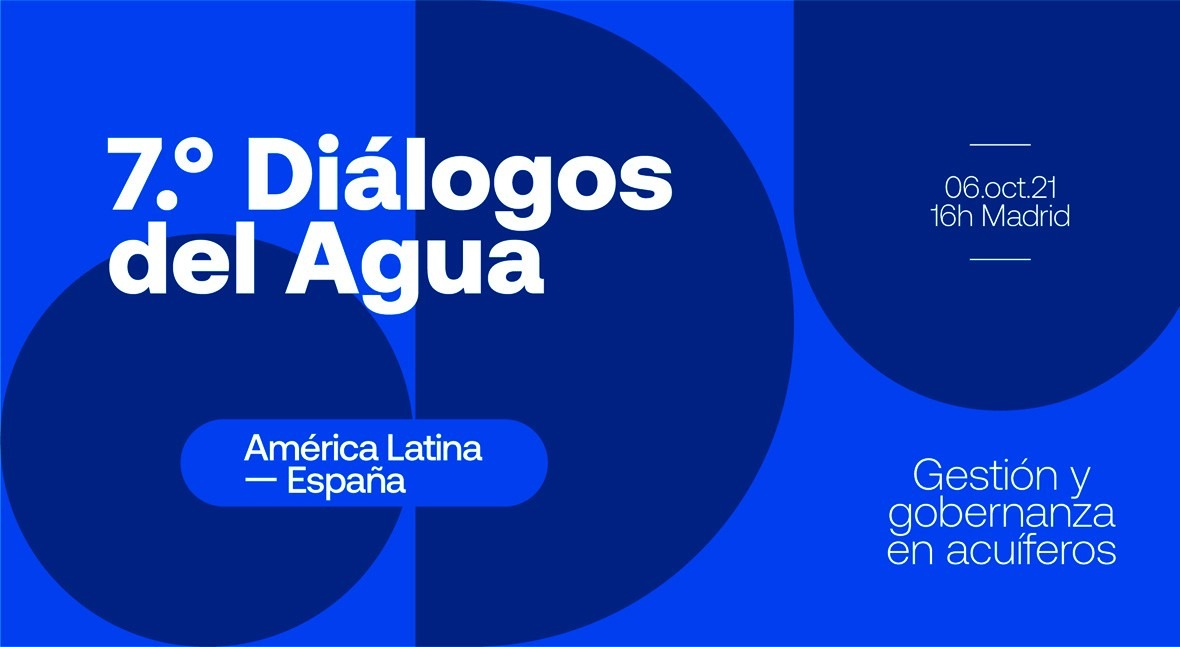 VII Diálogos Agua América Latina-España: necesidad gestión integrada acuíferos