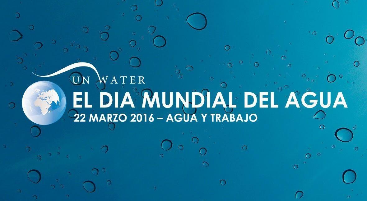 Todo lo que necesitas saber Día Mundial Agua 2016