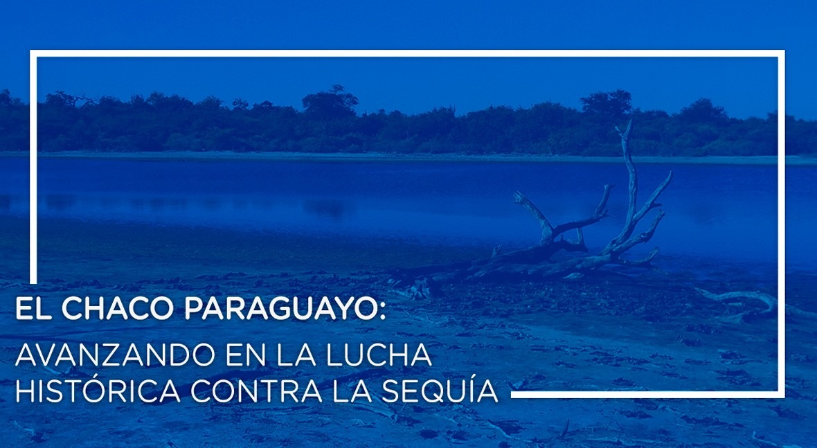 Chaco Paraguayo: Avanzando lucha histórica sequía