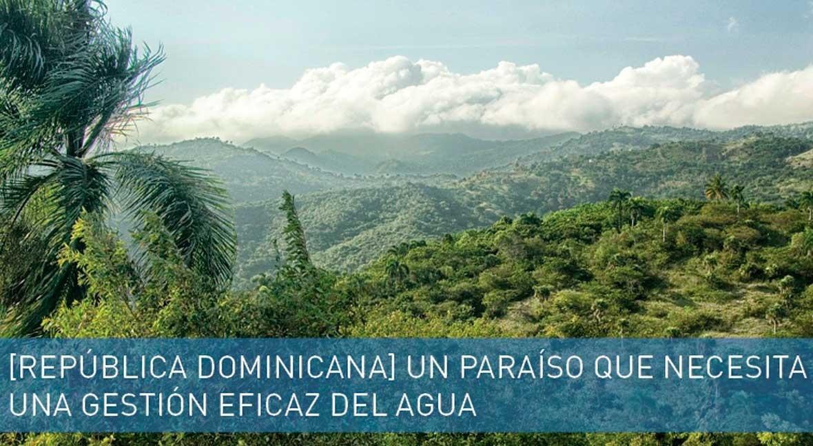 República Dominicana, paraíso que necesita gestión eficaz agua
