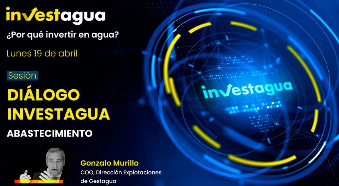 """Gonzalo Murillo (COO GESTAGUA) INVESTAGUA: """" colaboración público-privada es única opción"""""""