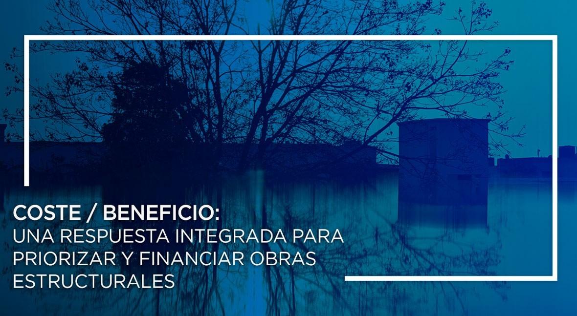 Costebeneficio: respuesta integrada priorizar y financiar obras estructurales