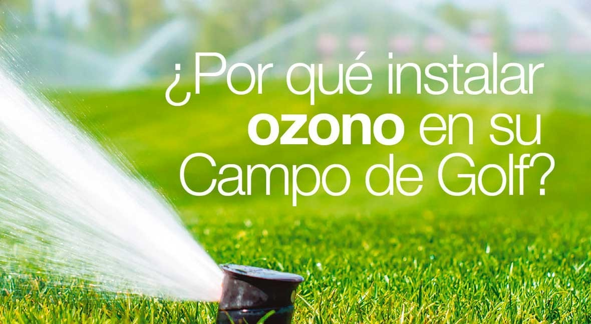 ¿ qué instalar ozono campo golf?