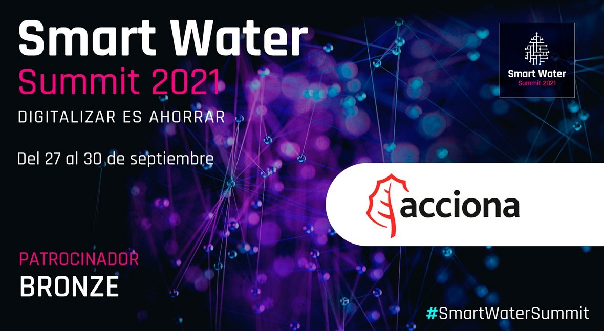 ACCIONA será Bronze Sponsor Smart Water Summit 2021