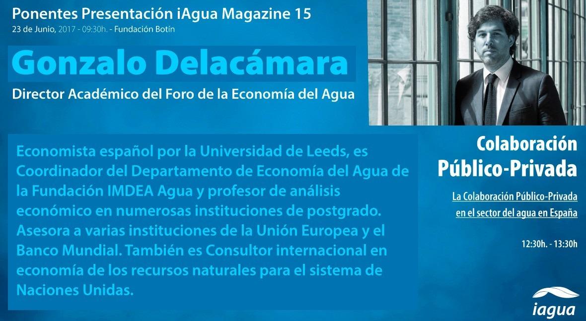 Gonzalo Delacámara participará mesa redonda presentación iAgua Magazine 15