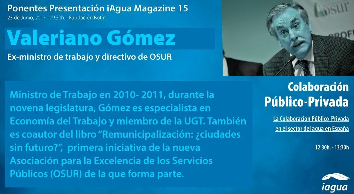 Valeriano Gómez, ex-ministro trabajo, participará presentación iAgua Magazine 15