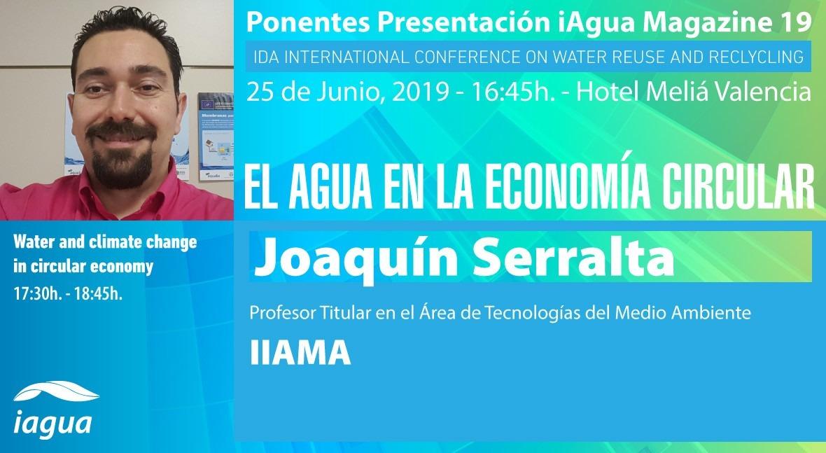 Joaquín Serralta, profesor titular IIAMA, será ponente presentación iAgua Magazine 19