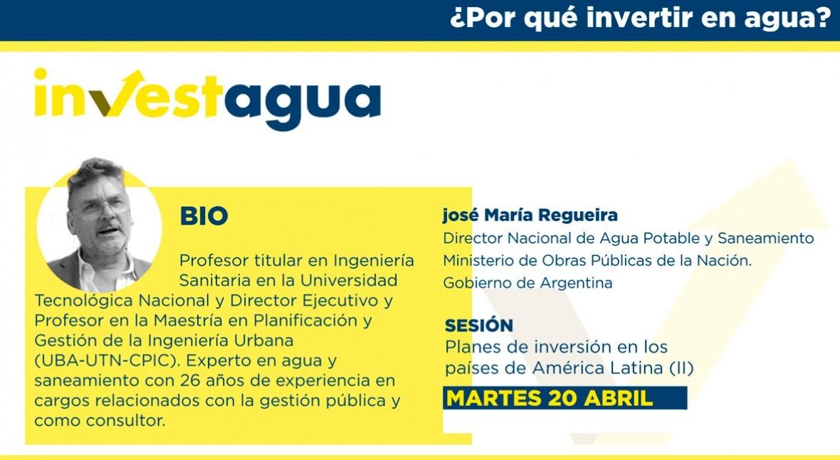 """José María Regueira INVESTAGUA: """" COVID-19 aumentó 200% inversión agua Argentina"""""""