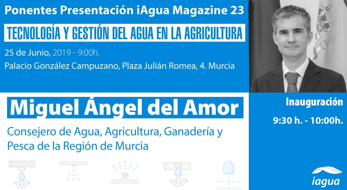 presentación iAgua Magazine 23 contará Miguel Ángel Amor (CARM) inauguración