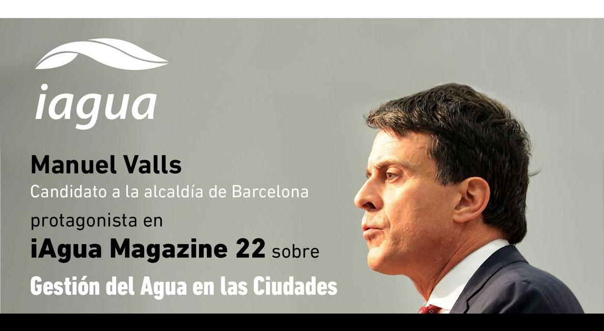 Manuel Valls será protagonistas iAgua Magazine 22, centrada Ciclo Urbano Agua