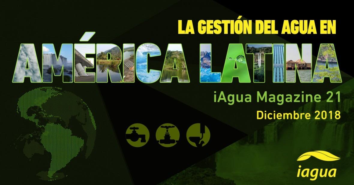 Reserva tu espacio iAgua Magazine 21: gestión agua América Latina