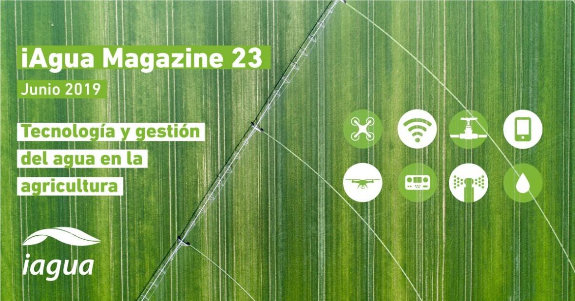 Reserva tu espacio iAgua Magazine 23: Tecnología y gestión agua agricultura