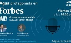 iAgua será protagonista Forbes Daily, programa estrella Spainmedia Radio