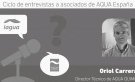 "Oriol Carreras: ""Estar AQUA ESPAÑA nos da posibilidad defender intereses sector"""