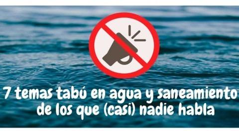 7 temas tabú agua y saneamiento que (casi) nadie habla