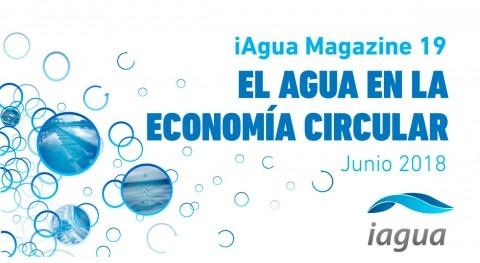 Reserva tu presencia en iAgua Magazine 19: el agua en la economía circular
