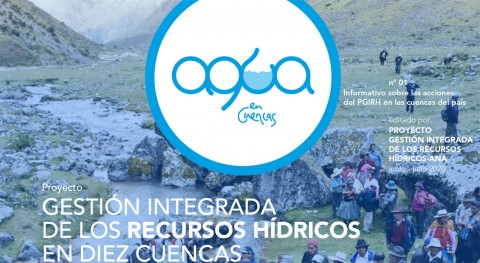 "ANA estrena ""Agua Cuencas"", primer boletín digital noticias PGIRH"
