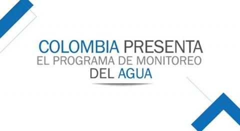 Colombia presenta Programa Nacional Monitoreo Recurso Hídrico