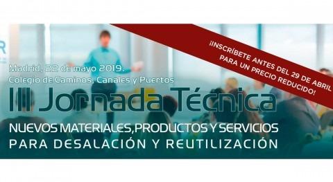 III Jornada Técnica: nuevos materiales productos y servicios desalación y reutilización