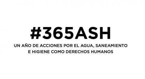 ¿Qué harás tu cumpleaños agua y saneamiento? #365ASH tiene propuesta