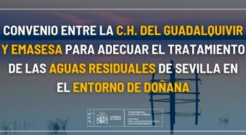 CHG y EMASESA adecuarán tratamiento aguas residuales entorno Doñana