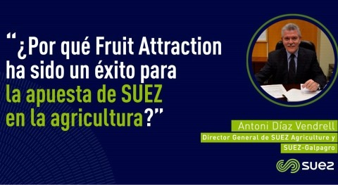 ¿ qué Fruit Attraction ha sido éxito apuesta SUEZ agricultura?