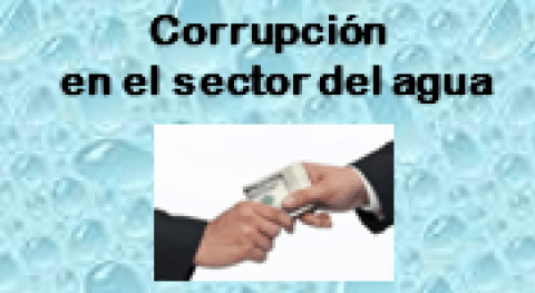 Corrupción sector agua: qué, qué, cómo, dónde