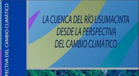 """Libro: """" cuenca río Usumacinta perspectiva cambio climático"""""""