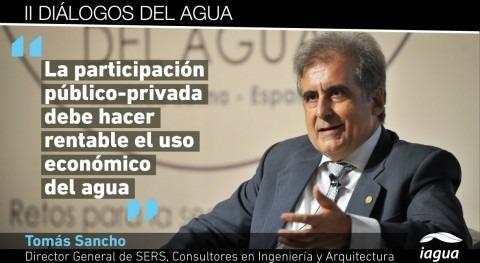 """Tomás Sancho: """" participación público-privada debe hacer rentable uso económico agua"""""""