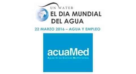 Acuamed celebra Día Mundial Agua 2016: Mejor agua, mejores trabajos