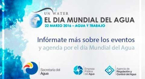 Secretaría Agua, EPA – EP y ARCA celebrarán Día Mundial Agua
