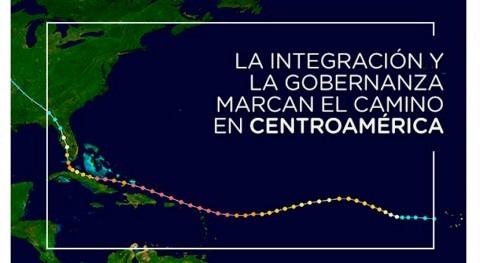 integración y gobernanza marcan camino Centroamérica