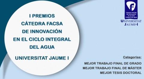 cátedra FACSA Innovación Ciclo Integral Agua UJI premiará mejores trabajos