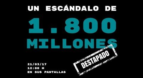 Necesitamos ayuda destapar escándalo 1.800 millones