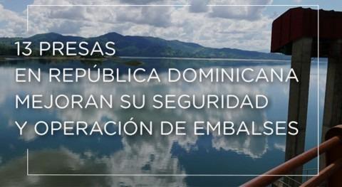 13 presas República Dominicana mejoran seguridad y operación embalses