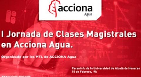 I Jornada Clases Magistrales Acciona Agua