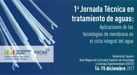 Cátedra FACSA UJI analiza aplicación tecnologías membranas