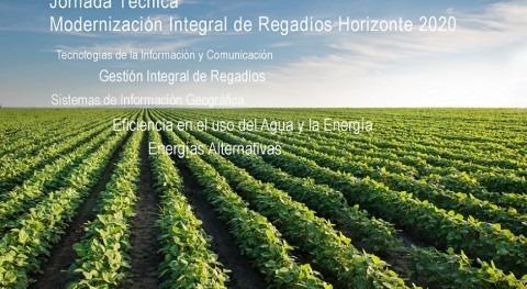 """Jornada Técnica: """"Modernización Integral Regadíos. Horizonte 2020"""""""