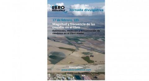 """Ebro Resilience organiza jornada divulgativa """"Magnitud y frecuencia crecidas Ebro"""""""