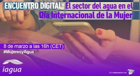 Encuentro digital: sector agua Día Internacional Mujer