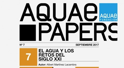 Fundación Aquae analiza retos agua siglo XXI AQUAE PAPERS 7