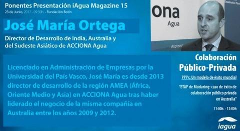 José María Ortega ACCIONA Agua será ponente presentación iAgua Magazine 15