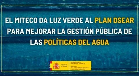 MITECO da luz verde al Plan DSEAR mejorar gestión pública políticas agua