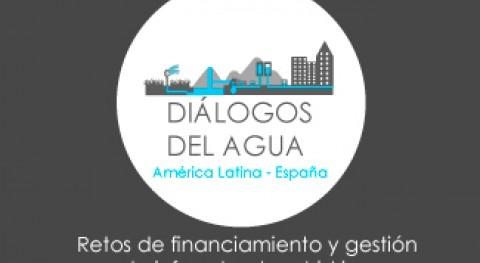 Diálogos Agua América Latina y España: Retos financiamiento y gestión infraestructura hídrica