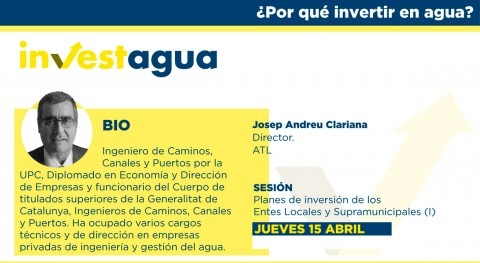 "Josep Clariana INVESTAGUA: ""ATL necesita inversión 770 M€ actuaciones prioritarias"""