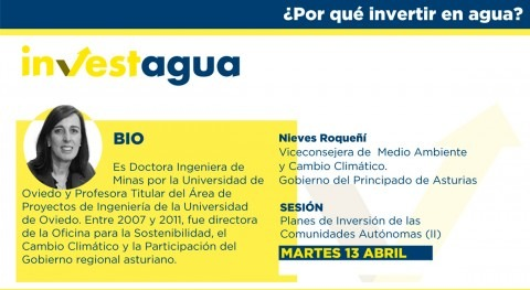"Nieves Roqueñí INVESTAGUA: ""Asturias prevé invertir 422 M€ Plan Abastecimiento"""