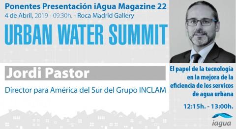 Jordi Pastor, director América Sur Grupo INCLAM, ponente Urban Water Summit 2019
